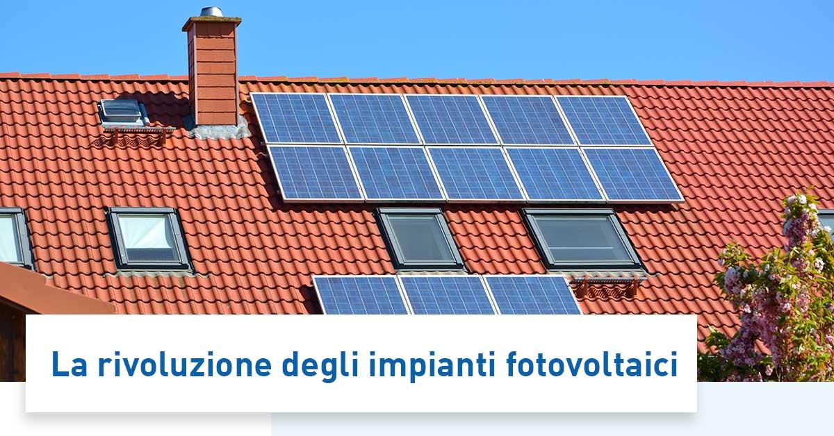 La rivoluzione degli impianti fotovoltaici